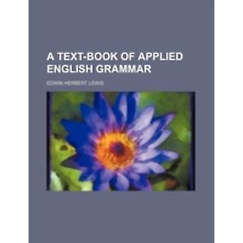 TextBook of Applied English Grammar par Edwin Herbert Lewis