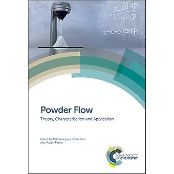 Powder Flow  Theory Characterisation and Application by Edited by Ali Hassanpour & Edited by Colin Hare & Edited by Massih Pasha