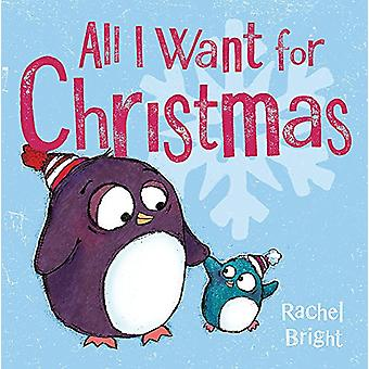 All I Want For Christmas by Rachel Bright - 9781408331668 Book