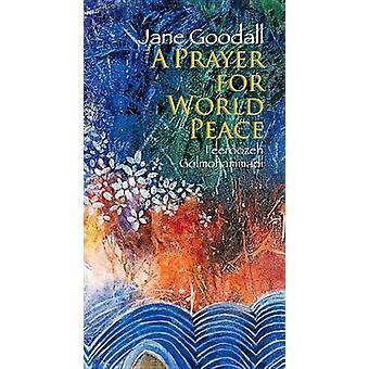 A Prayer for World Peace by Jane Goodall - Feeroozeh Golmohammadi - 9
