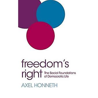 Freedoms Right The Social Foundations of Democratic Life par Honneth et Axel
