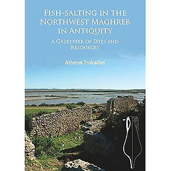 Fish-Salting in the Northwest Maghreb in Antiquity: A Gazetteer of Sites and Resources