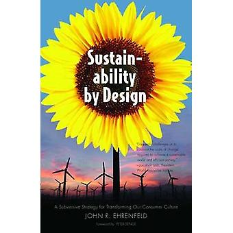 Sustainability by Design - A Subversive Strategy for Transforming Our