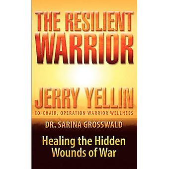 The Resilient Warrior by Yellin & Jerry