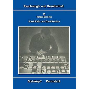 Flexibilitt und Qualifikation by Brandes & H.