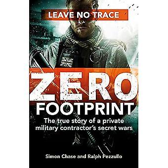 Impronta zero: la vera storia di un appaltatore militare privato guerre segrete nel mondo s luoghi più pericolosi