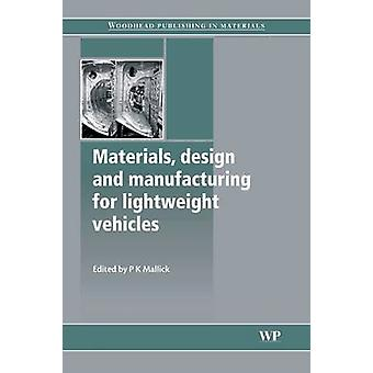 Materials Design and Manufacturing for Lightweight Vehicles by Mallick & Pankaj