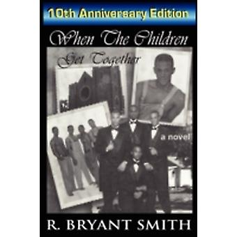 When The Children Get Together by Smith & R. Bryant