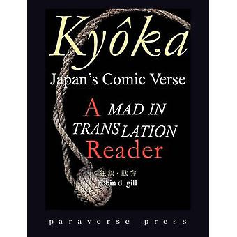 Kyka Japans Comic Verse A Mad in Translation Reader by Gill & Robin D.