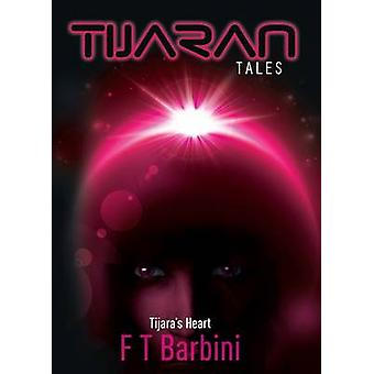 Tijaras Heart Book IV  Official Edition by Barbini & Francesca T