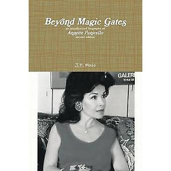 Beyond Magic Gates an unauthorized biography of Annette Funicello second edition by Moss & J.P.
