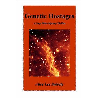Genetic Hostages by Snively & Alice