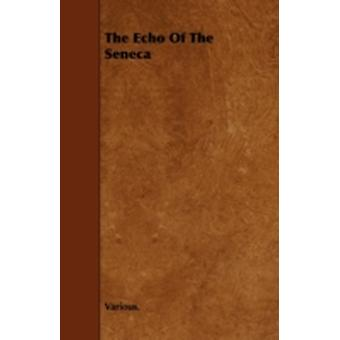 The Echo of the Seneca by Various