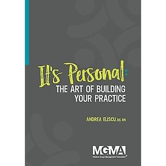Its Personal  The Art of Building Your Practice by Eliscu & Andrea