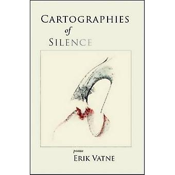 Cartographies of Silence Poems by Vatne & Erik