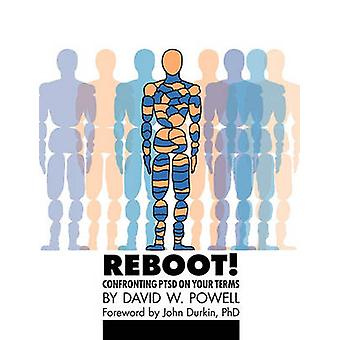 REBOOT Confronting PTSD on Your Terms A Workbook by Powell & David W.