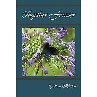 Together Forever A True Story of Love Strength Faith and Devotion by Hinton & Tom