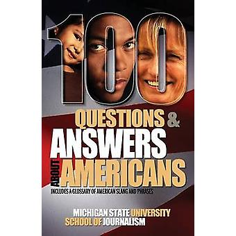 100 Questions and Answers about Americans by Michigan State School of Journalism