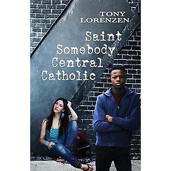 Saint Somebody Central Catholic by Lorenzen & Tony