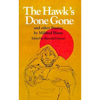 The Hawks Done Gone by Haun & Mildred