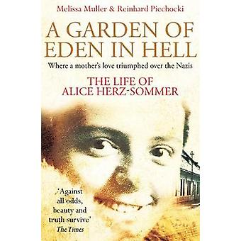 A Garden of Eden in Hell The Life of Alice HerzSommer by Muller & Melissa