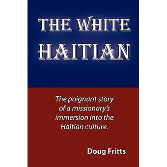 The White Haitian by Fritts & Doug