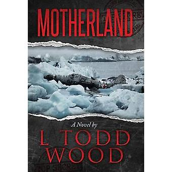 Motherland by Wood & L Todd