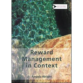 Reward Management in Context by Angela Wright - 9780852929933 Book