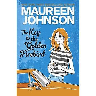 The Key To The Golden Firebird door Maureen Johnson - 9781471401763 Boek
