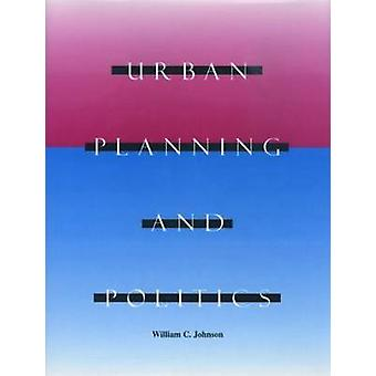 Urban Planning and Politics by William Johnson - 9781884829147 Book