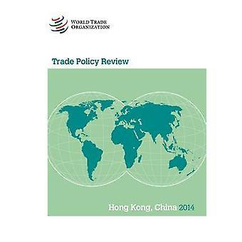 Hong Kong - China 2014 by World Trade Organization - 9789287039521 Bo