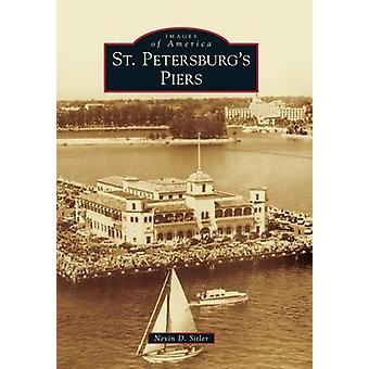 St. Petersburg's Piers by Nevin D Sitler - 9781467113854 Book