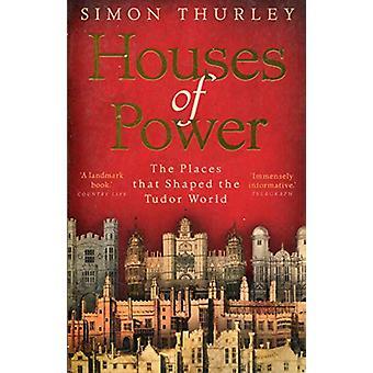 Huse af magt - de steder, der formede Tudor verden af Simon Thur
