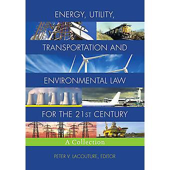 Energy - Utility - Transportation and Environmental Law for the 21st