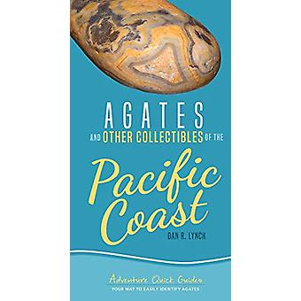 Agates and Other Collectibles of the Pacific Coast - Your Way to Easil