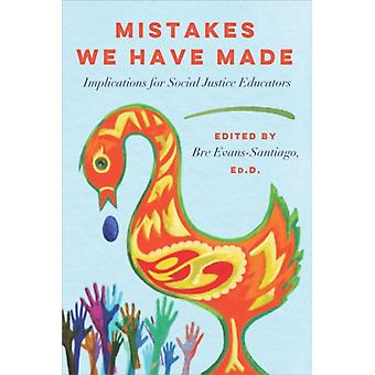 Mistakes We Have Made by Edited by Bre Evans Santiago