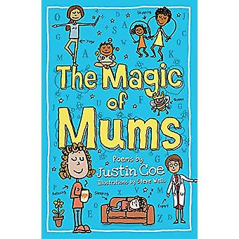 The Magic of Mums by Justin Coe - 9781910959640 Book