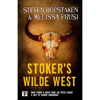 Stokers Wilde West by Hopstaken & StevenPrusi & Melissa