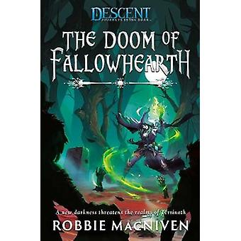 The Doom of Fallowhearth A Descent Journeys in the Dark Novel