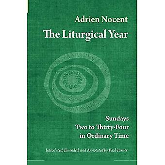 The Liturgical Year: Sundays Two to Thirty-Four in Ordinary Time (vol. 3)