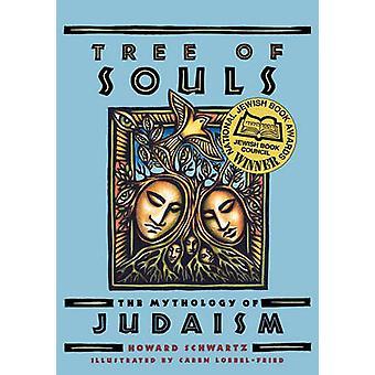 Tree of Souls - The Mythology of Judaism by Howard Schwartz - 97801953