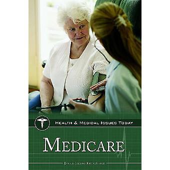 Medicare by Jennie Jacobs Kronenfeld - 9780313364051 Book