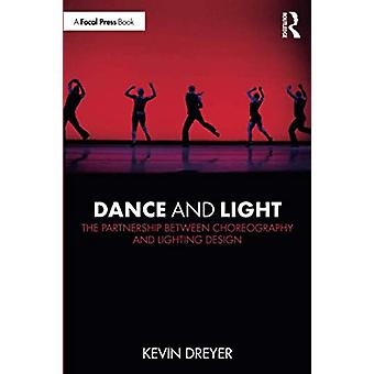 Dance and Light - The Partnership Between Choreography and Lighting De