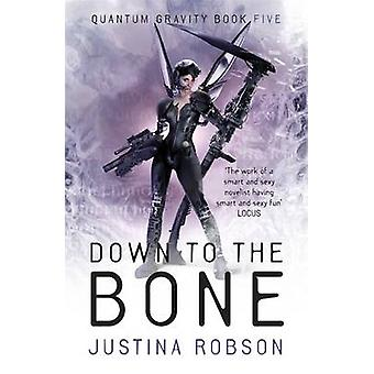 Down to the Bone - Justina Robsonin Quantum Gravity Book Five - 97805