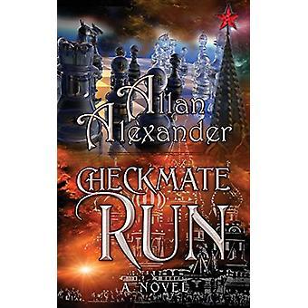 Checkmate Run by Allan Alexander - 9780991578610 Book