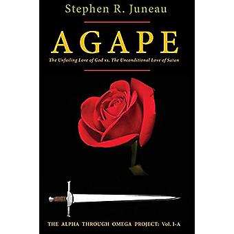 AGAPE- Part A - The Unfailing Love of God vs. The Unconditional Love o