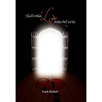 That's When Love Walks Out on You by Frank Richetti - 9781456855192 B