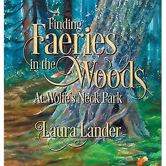 Finding Faeries in the Woods at Wolfe's Neck Park by Laura Lander - 9