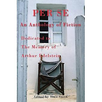 Per Se: An Anthology of Fiction