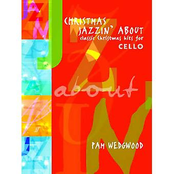 Christmas Jazzin About by By composer Pam Wedgwood